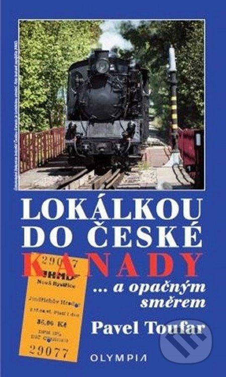 Lokálkou do České Kanady... a opačným směrem - Pavel Toufar