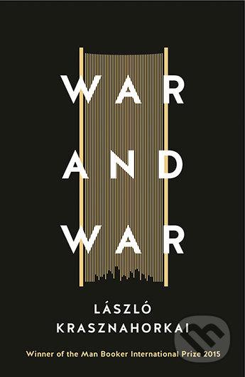 War and War - László Krasznahorkai