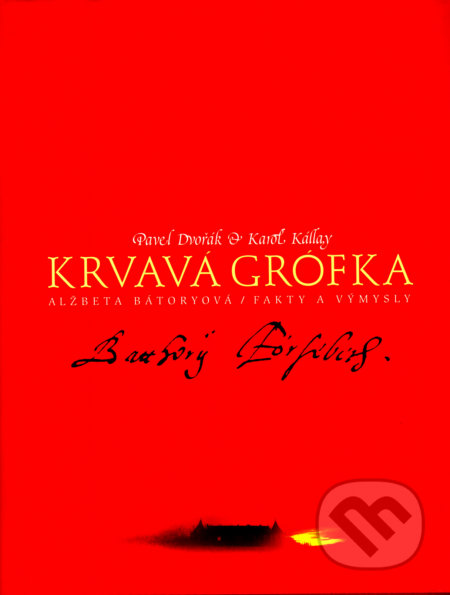 Krvavá grófka - Pavel Dvořák, Karol Kállay
