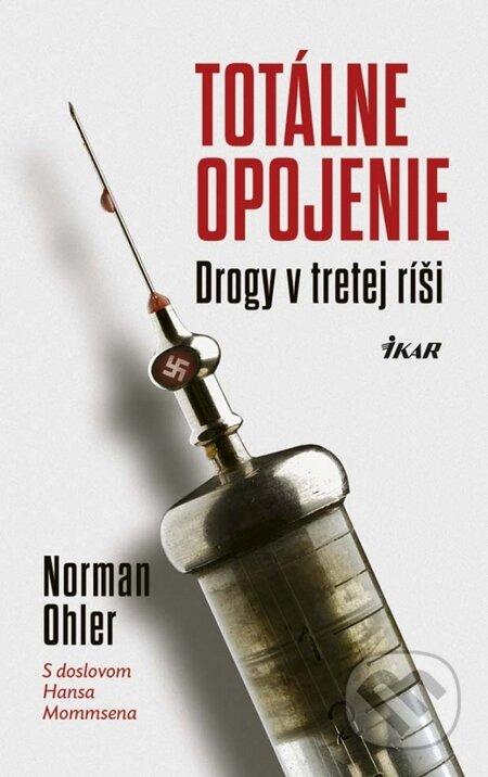 Totálne opojenie - Drogy v tretej ríši - Norman Ohler