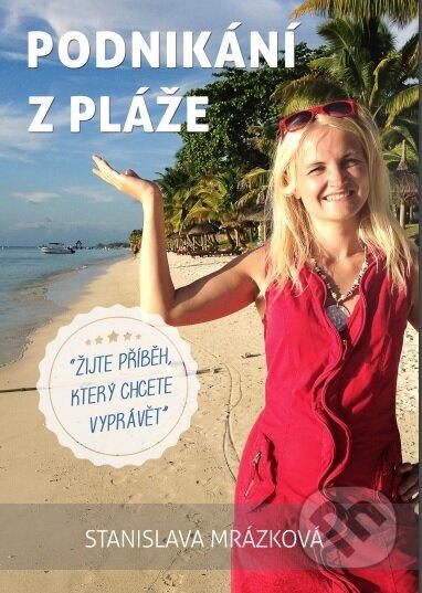 Podnikání z pláže - Stanislava Mrázková