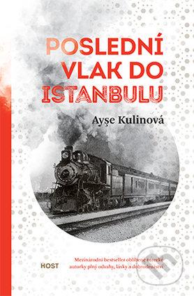 Poslední vlak do Istanbulu - Ayşe Kulin