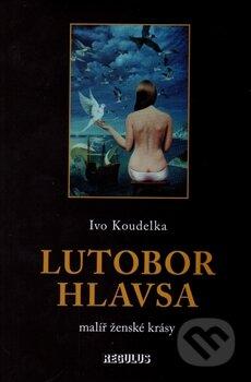 Lutobor Hlavsa - Ivo Koudelka