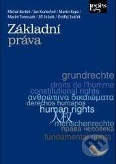 Základní práva - Michal Bartoň, Jan Kratochvíl, Martin Kopa