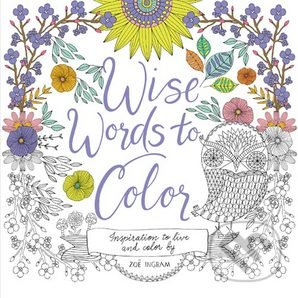 Wise Words to Color - Zoe Ingram