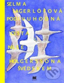 Podivuhodná cesta Nielse Holgerssona Švédskem - Selma Lagerlöf