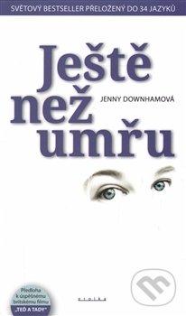 Ještě než umřu - Jenny Downham