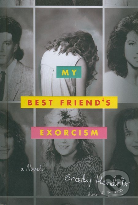 My Best Friend\'s Exorcism - Grady Hendrix