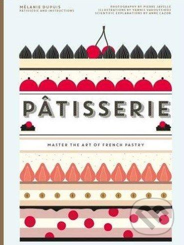 Patisserie - Mélanie Dupuis, Anne Cazor