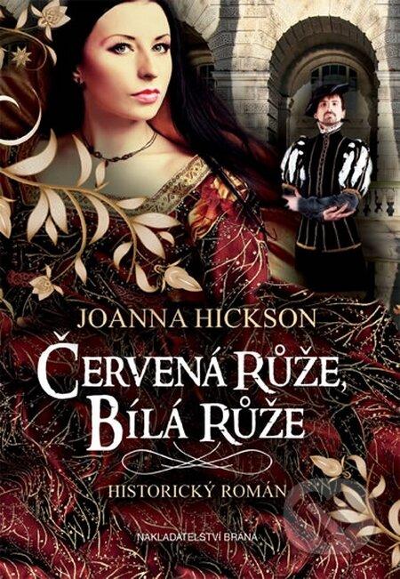 Červená růže, bílá růže - Joanna Hickson