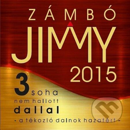 Zámbó Jimmy: 2015 A tékozló dalnok hazatért - Zámbó Jimmy: