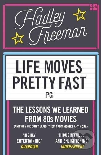 Life Moves Pretty Fast - Hadley Freeman