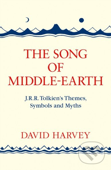 The Song of Middle-Earth - David Harvey