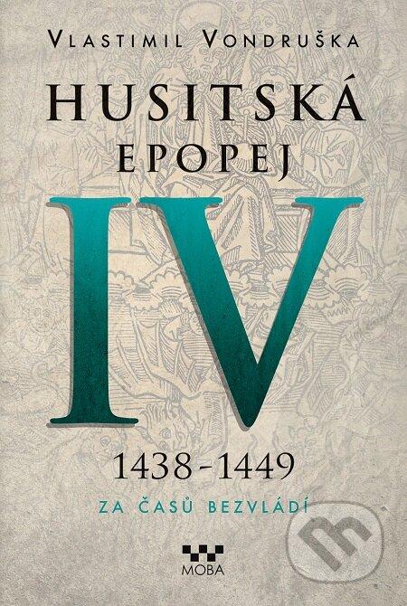 Husitská epopej IV (1438 - 1449) - Vlastimil Vondruška