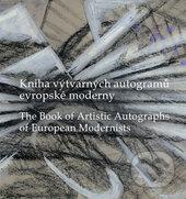 Kniha výtvarných autogramů evropské moderny / The Book of Artistic Autographs of European Modernists - Alena Kavčáková, Ivo Barteček