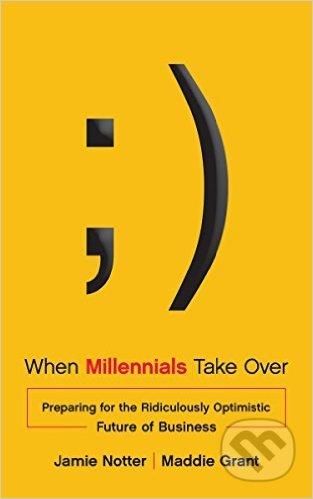 When Millennials Take Over - Jamie Notter, Maddie Grant
