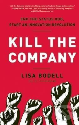 Kill the Company - Lisa Bodell