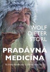 Pradávná medicína - Wolf Dieter Storl