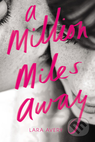 A Million Miles Away - Lara Avery