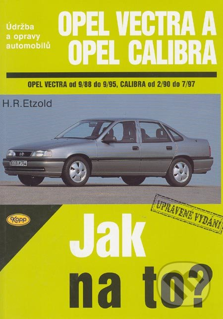Opel Vectra od 9/88 do 9/95, Opel Calibra od 2/90 do 7/97 - Hans-Rüdiger Etzold