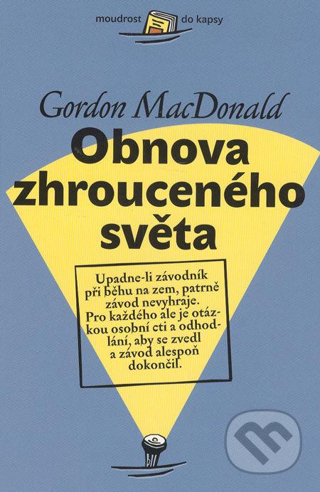 Obnova zhrouceného světa - Gordon MacDonald