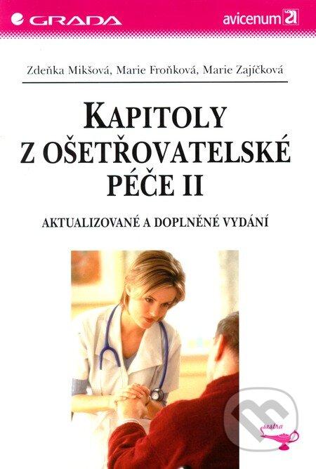 Kapitoly z ošetřovatelské péče II - Zdeňka Mikšová, Marie Froňková, Marie Zajíčková