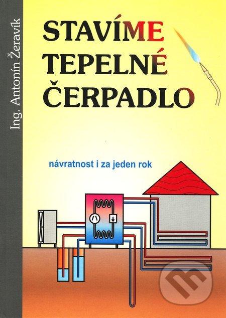 Stavíme tepelné čerpadlo - Antonín Žeravík