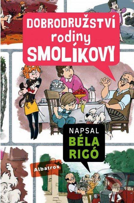 Dobrodružství rodiny Smolíkovy - Béla Rigó, József Romhányi, József Nepp