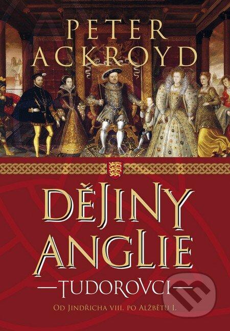 Dějiny Anglie: Tudorovci - Peter Ackroyd