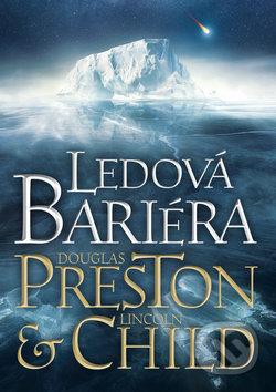 Ledová bariéra - Douglas Preston, Lincoln Child