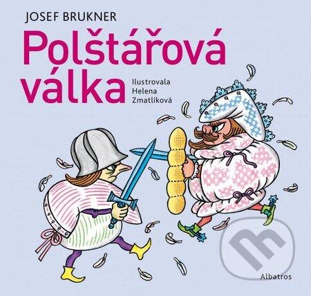 Polštářová válka - Josef Brukner, Helena Zmatlíková (ilustrácie)