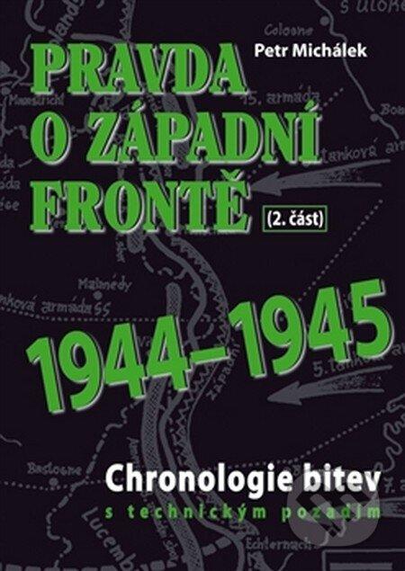 Pravda o západní frontě 1944-1945 - Petr Michálek