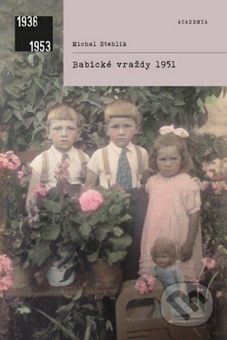 Babické vraždy 1951 - Michal Stehlík