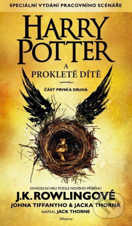 Harry Potter a Prokleté dítě - J.K. Rowling, Jack Thorne, John Tiffany