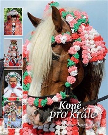Koně pro krále - Dalibor Gregor, Josef Iš
