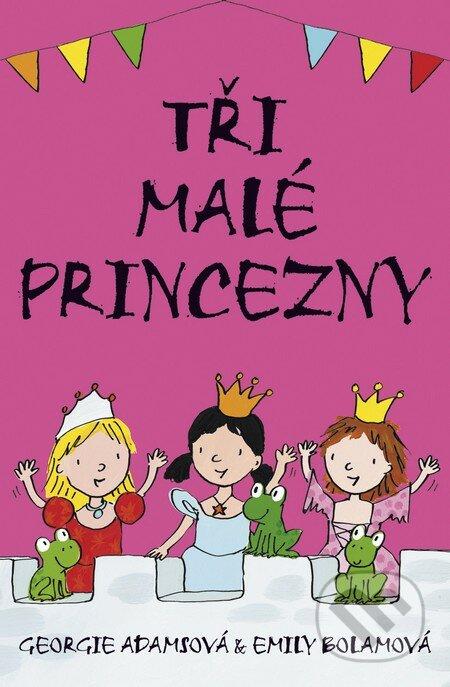 Tři malé princezny - Georgie Adamsová, Emily Bolamová