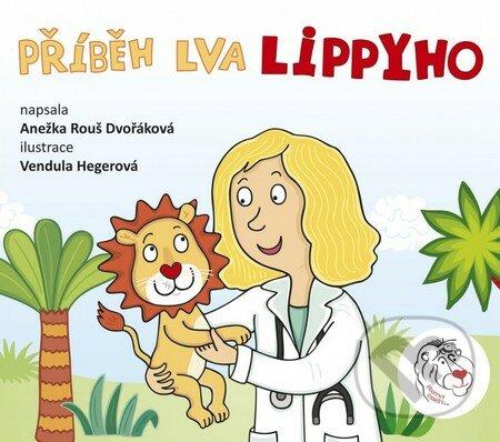 Příběh lva Lippyho - Anežka Dvořáková, Vendula Hegerová (ilustrácie)
