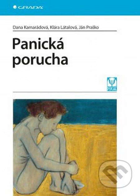Panická porucha - Dana Kamarádová, Klára Látalová, Ján Praško