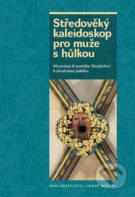 Středověký kaleidoskop pro muže s hůlkou - Kolektiv autorov