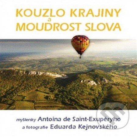 Kouzlo krajiny a moudrost slova - Eduard Kejnovský