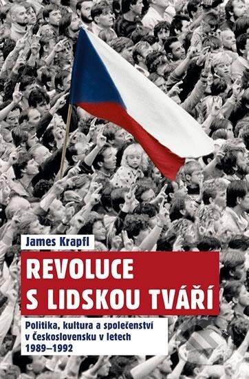 Revoluce s lidskou tváří - James Krapfl