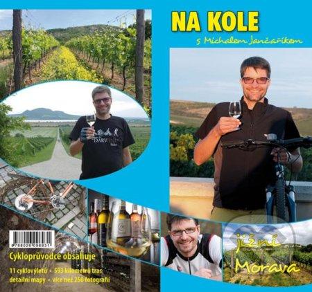 Na kole s Michalem Jančaříkem - Jižní Morava - Michal Jančařík
