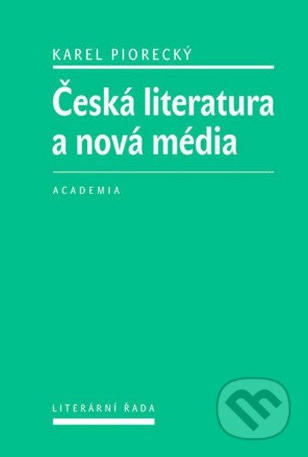 Česká literatura a nová média - Karel Piorecký