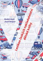Lexikon českých nakladatelství dětské knihy - Radek Malý, Josef Nešpor