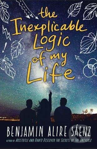 The Inexplicable Logic of my Life - Benjamin Alire Sáenz