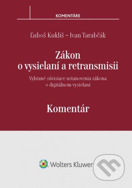Zákon o vysielaní a retransmisii - Ľuboš Kukliš, Ivan Tarabčák