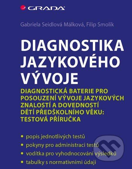 Diagnostika jazykového vývoje - Gabriela Seidlová Málková, Filip Smolík