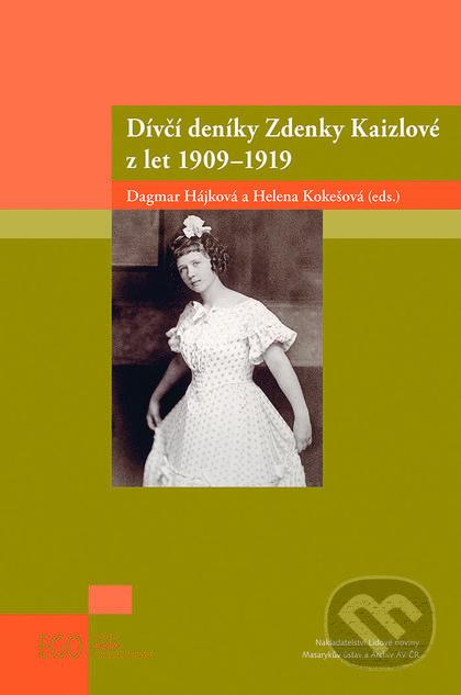 Dívčí deníky Zdenky Kaizlové z let 1909–1919 - Dagmar Hájková, Helena Kokešová