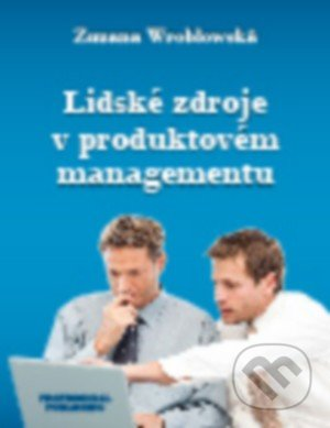 Lidské zdroje v produktovém managementu - Zuzana Wroblowská