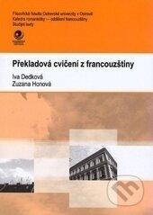 Překladová cvičení z francouzštiny - Iva Dedková, Zuzana Honová